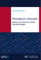 Pravogovor i pravopis : izazovi suvremene hrvatske standardologije
