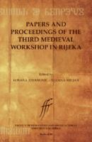 Papers and Proceedings of the Third Medieval Workshop in Rijeka