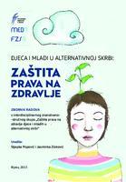 Djeca i mladi u alternativnoj skrbi : Zaštita prava na zdravlje