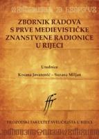 Zbornik radova s Prve medievističke znanstvene radionice u Rijeci